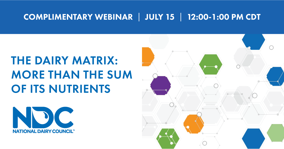 Free recorded webinar: The Dairy Matrix: More Than the Sum of Its Nutrients